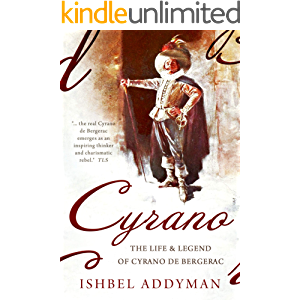 Cyrano: The Life and Legend of Cyrano de Bergerac