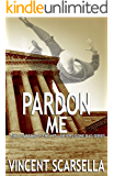 Pardon Me: A Lawyers Gone Bad Novel (Lawyers Gone Bad Series Book 4)