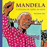 Mandela: O africano de todas as cores