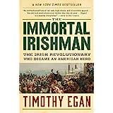 The Immortal Irishman: The Irish Revolutionary Who Became an American Hero
