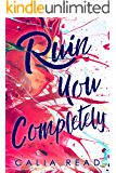 Ruin You Completely (Sloan Brothers Series Book 3)