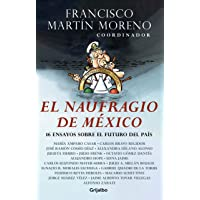 El naufragio de México: 16 ensayos sobre el futuro del país