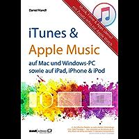 iTunes, Apple Music & mehr - Musik, Filme & Apps überall: für Mac und Windows-PC sowie für iPad, iPhone & iPod / Zusatzinfos zur Apple Watch