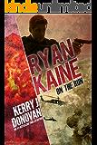 Ryan Kaine: On the Run