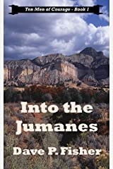 Into the Jumanes (Ten Men of Courage Trilogy Book 1) Kindle Edition