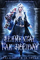 Elemental Fae Holiday: A Why Choose Paranormal Romance (Elemental Fae Academy Book 4) Kindle Edition