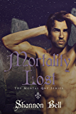 Mortality Lost (The Mortal One Series Book 4)