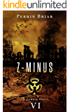 Z-MINUS: The Post Apocalyptic Horror Series (Book 6)