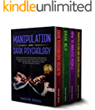Manipulation And Dark Psychology: 4 Books in 1: Enter The Realm of Psychology. Discover the Fundamentals of: Dark Persuasion, Deception, Mind Control, Body Language, NLP and The Art of Reading People