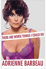 There Are Worse Things I Could Do Kindle Edition