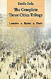 The Complete Three Cities Trilogy: Lourdes + Rome + Paris