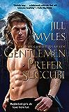Gentlemen Prefer Succubi (The Succubus Diaries Book 1)