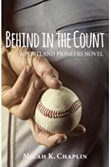 Behind in the Count: A Portland Pioneers Novel Kindle Edition