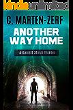 Another Way Home - An Action Adventure Thriller: A Garrett Storm Thriller (Garrett & Petrus Action Packed Thrillers Book 2)