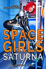 Space Girls: Saturna 4 Kindle Edition
