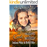 Mail Order Bride: By the Grace of God: Clean, and Inspirational Western Historical Romance (Mail Order Bride Murder Mystery B