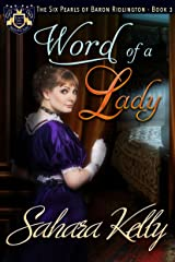Word of a Lady (The Six Pearls of Baron Ridlington Book 3) Kindle Edition