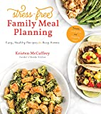 Stress-Free Family Meal Planning: Easy, Healthy Recipes for Busy Homes