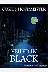 Veiled in Black (Robert Benoit Series Book 4) Kindle Edition
