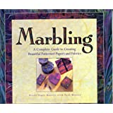 Marbling: A Complete Guide to Creating Beautiful Patterned Papers and Fabrics