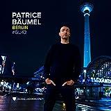 Global Underground 42: Patrice Baumel - Berlin