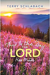 This Is the Day the Lord Has Made Kindle Edition