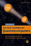 Eine kurze Geschichte des Quantencomputers (TELEPOLIS): Wie bizarre Quantenphysik eine neue Technologie erschafft
