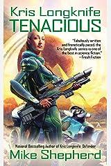 Kris Longknife: Tenacious (Kris Longknife Series Book 12) Kindle Edition