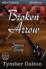Broken Arrow [Suncoast Society] (Siren Publishing Sensations) Kindle Edition