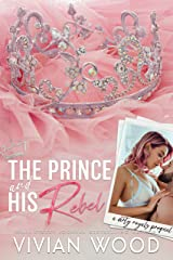 The Prince and His Rebel (The Dirty Royals Book 1) Kindle Edition