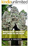 Angkor Essential: four articles about Angkor past and present