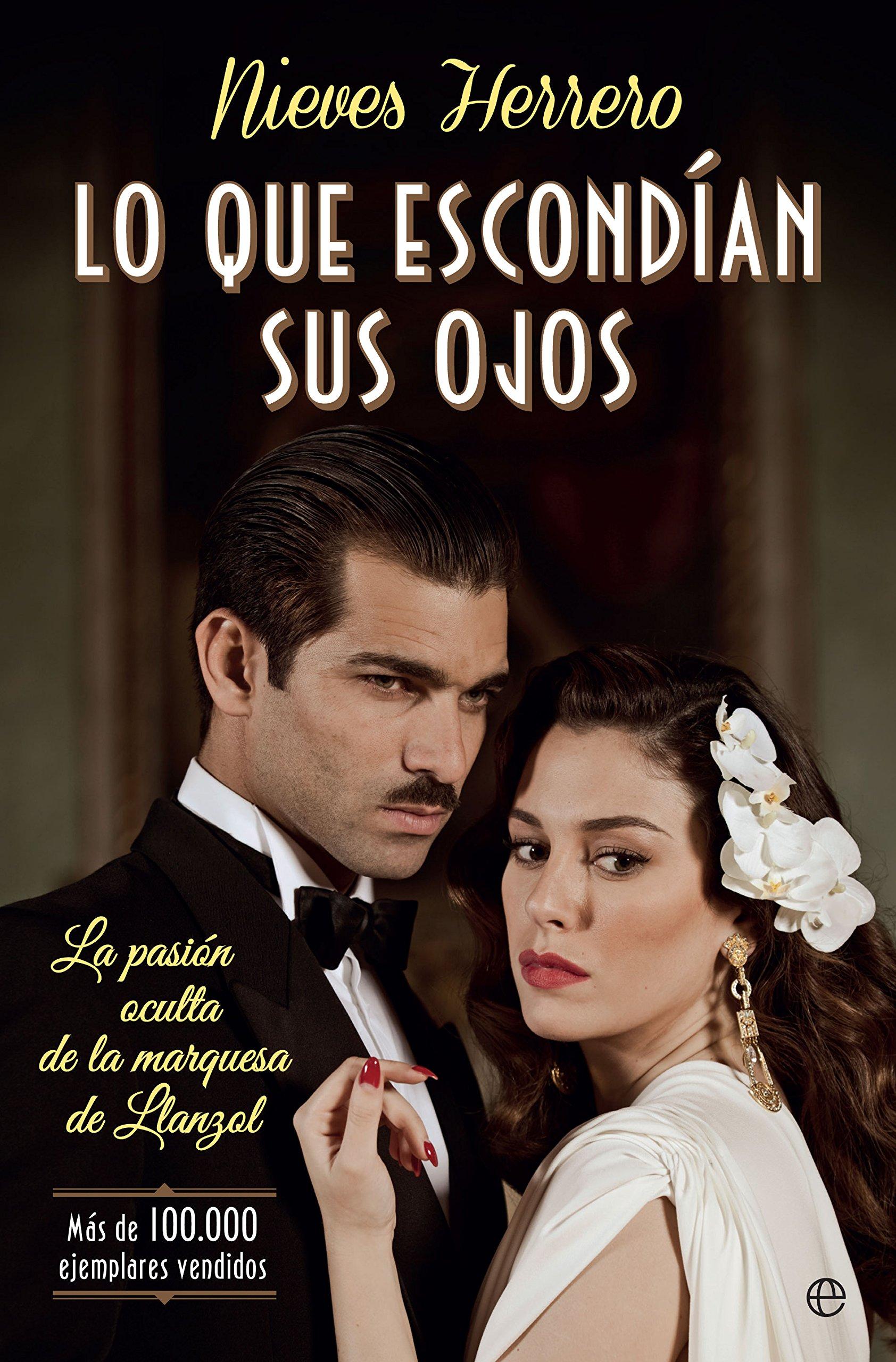 Lo que escondían sus ojos: La pasión oculta de la marquesa de Llanzol: Nieves Herrero: 9788490607855: Amazon.com: Books