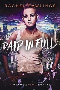 Paid In Full: A Jax Rhoades Novel (The Jax Rhoades Series Book 2)