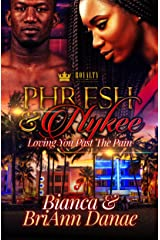 Phresh & Nykee: Loving You Past The Pain Kindle Edition