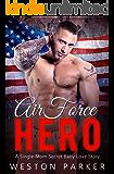 Air Force Hero: A Military Secret Baby Novel (English Edition)