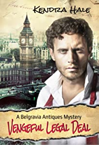 Vengeful Legal Deal (Belgravia Antiques Mysteries Book 1)