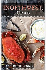 Crab (The Northwest Cookbooks Book 1) Kindle Edition