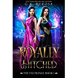 Royally Hitched: The Fae Prince: (The Dark Fae Series, Book 1)