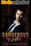 Dangerous Code: A Romantic Suspense Thriller