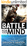 The Battle For Your Mind: Taking The Fight To The Enemy