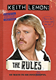 Keith Lemon: The Rules: 69 Ways to Be Successful