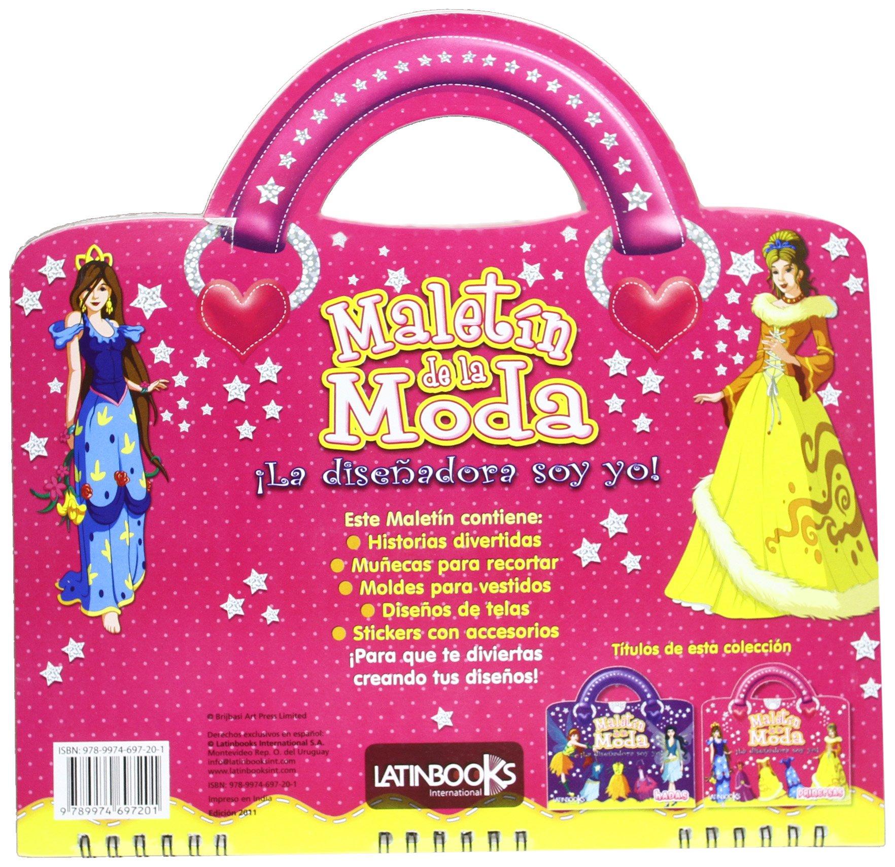 MALETIN DE LA MODA - LA DISE?DORA SOY YO! PRINCESAS (Spanish Edition) (Spanish) Paperback – 2011