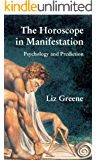 The Horoscope in Manifestation: Psychology and Prediction (English Edition)