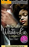 White Lie: BWWM Interracial Romance