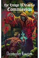 the Hedge-Wizard's Commission (the Death-god of Akrahmur Book 1) Kindle Edition