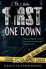 FIRST ONE DOWN: A Paul Sutton Novel Kindle Edition