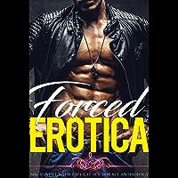 Forced Erotica: Big Bundle with Explicit Sex Box Set Anthology (English Edition)