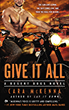 Give It All (A Desert Dogs Novel Book 2)