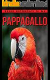 Pappagallo: Libro sui Pappagallo per Bambini con Foto Stupende & Storie Divertenti (Serie Ricordati Di Me)