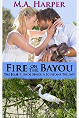 Fire On The Bayou: Book Two, The Jolie Blonde Series: A Louisiana Trilogy Kindle Edition